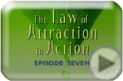 Law of Attraction in Action Episode 7 Trailer